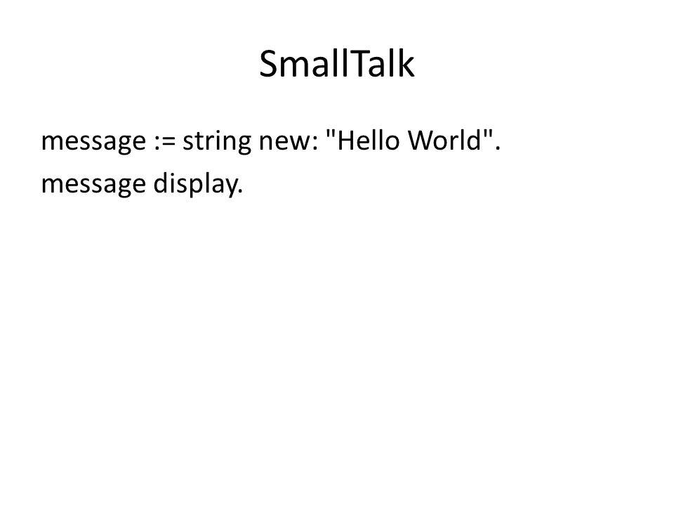 SmallTalk message := string new: