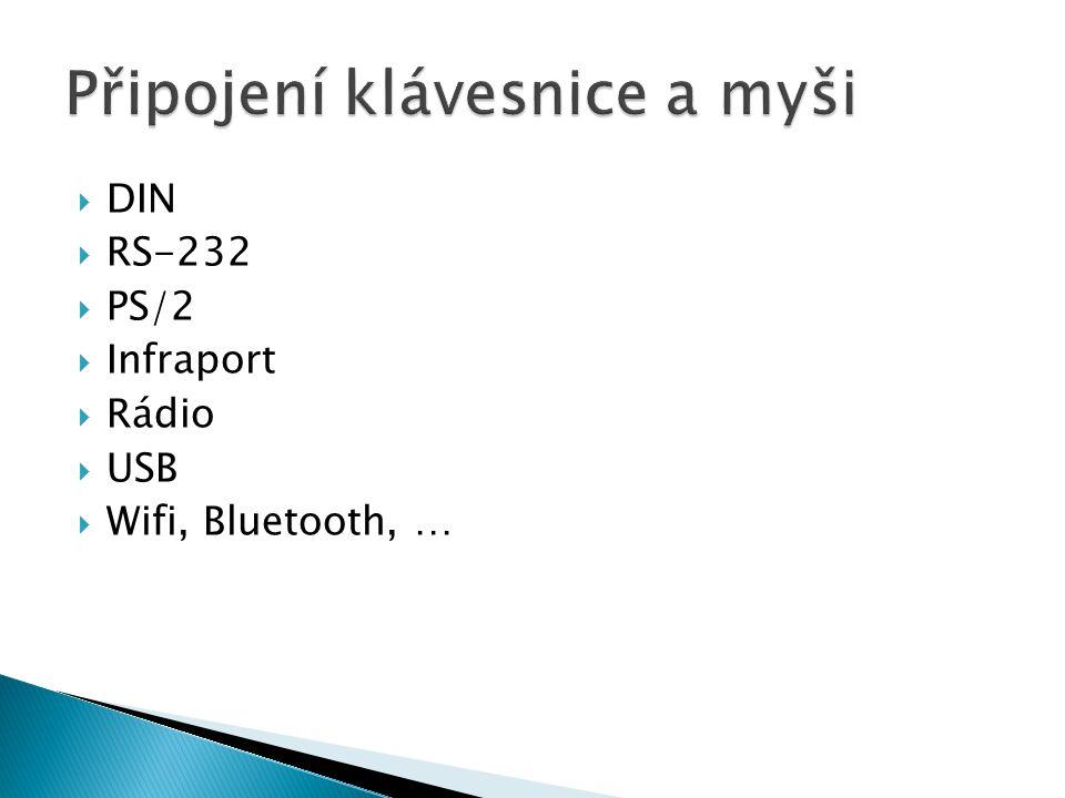  DIN  RS-232  PS/2  Infraport  Rádio  USB  Wifi, Bluetooth, …