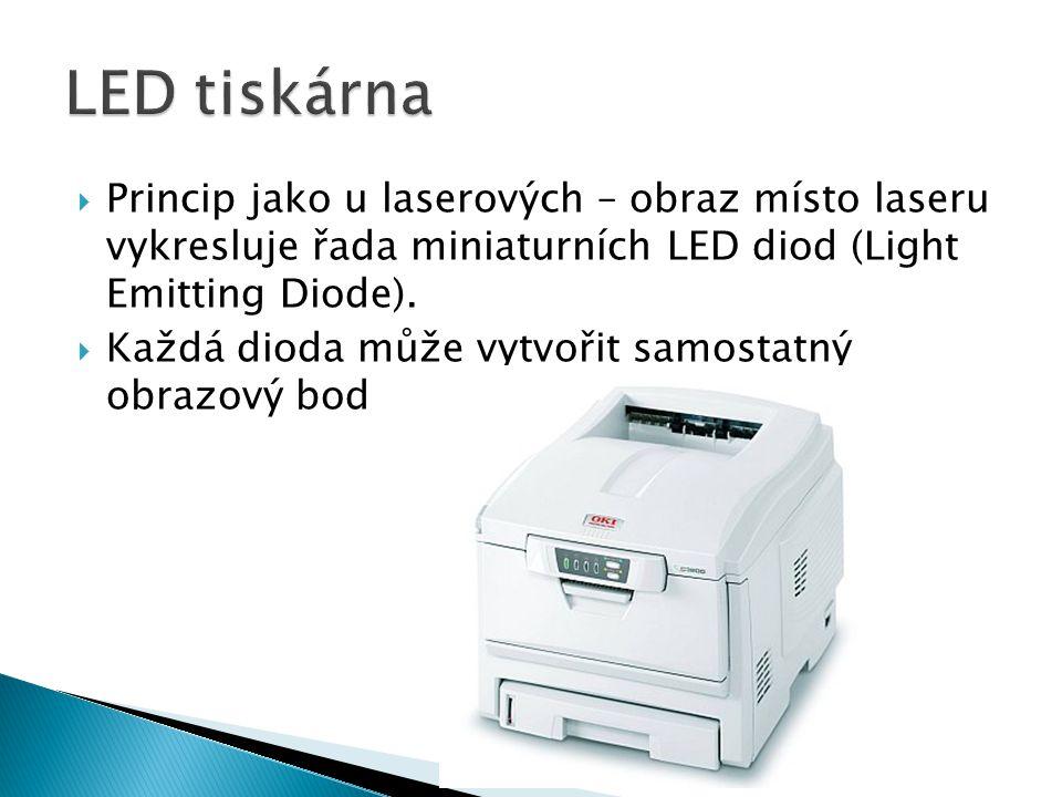  Princip jako u laserových – obraz místo laseru vykresluje řada miniaturních LED diod (Light Emitting Diode).