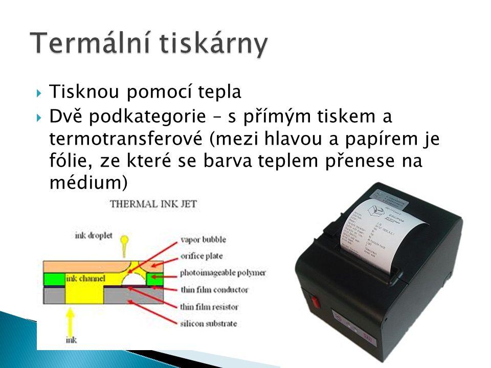  Tisknou pomocí tepla  Dvě podkategorie – s přímým tiskem a termotransferové (mezi hlavou a papírem je fólie, ze které se barva teplem přenese na médium)