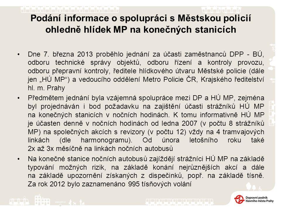 Podání informace o spolupráci s Městskou policií ohledně hlídek MP na konečných stanicích Dne 7.