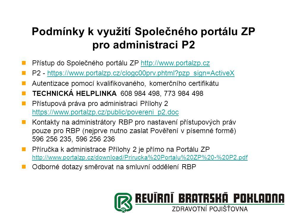 Portál ZP jako uživatelsky přívětivé prostředí pro administraci P2 Prvotní data není třeba zadávat manuálně systém je vybaven importními moduly pro vstup ze všech známých verzí XML formulářů.
