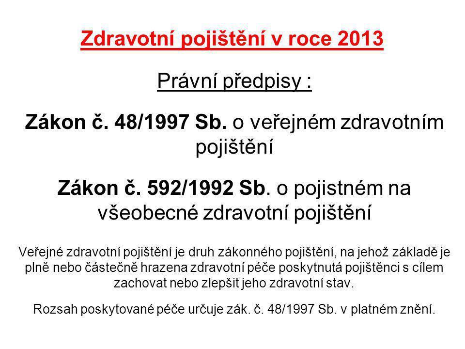  Zákonem č.500/2012 Sb. byl s účinností od 1.1.2013 novelizován zák.č 592/1992 Sb.