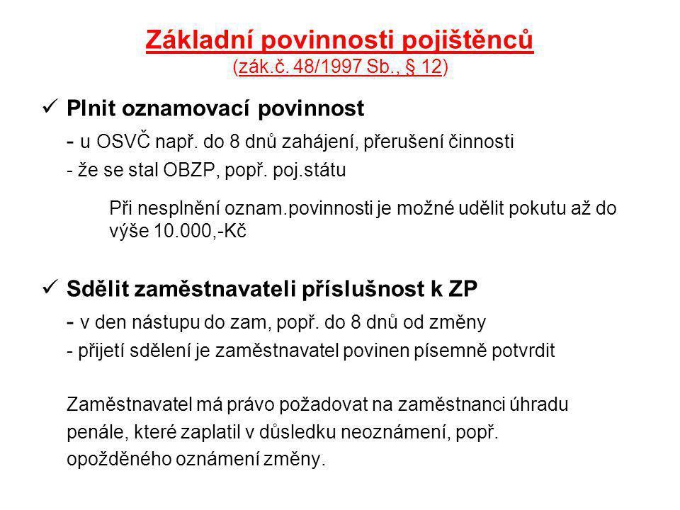 Základní povinnosti pojištěnců (zák.č.