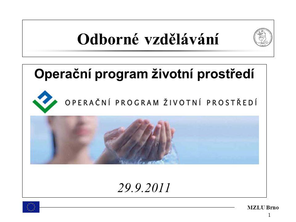 MZLU Brno 1 Odborné vzdělávání Operační program životní prostředí 29.9.2011