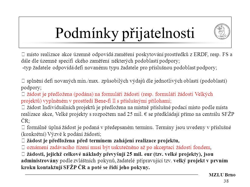MZLU Brno Podmínky přijatelnosti 38  místo realizace akce územně odpovídá zaměření poskytování prostředků z ERDF, resp.