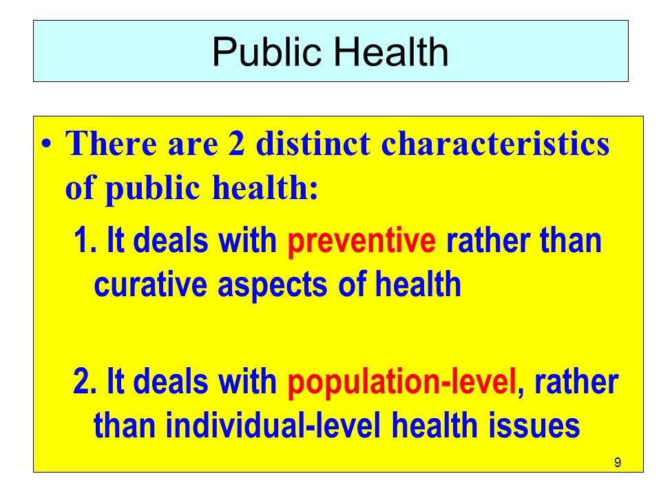 Veřejné zdraví (public health) The focus of public health intervention is to prevent rather than treat a disease through surveillance of cases and the promotion of healthy behaviors.