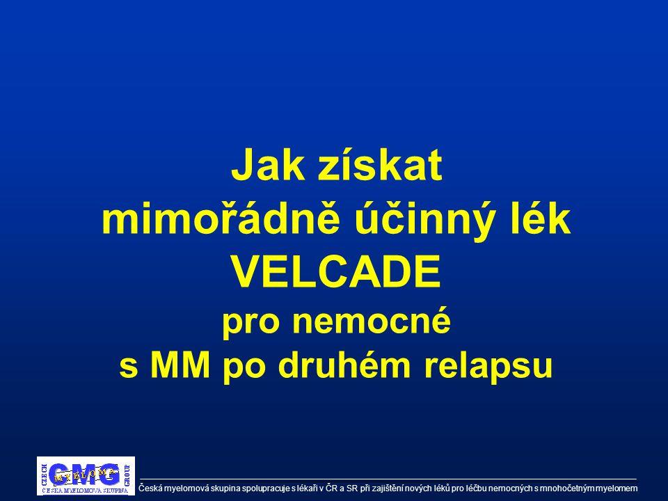 Česká myelomová skupina spolupracuje s lékaři v ČR a SR při zajištění nových léků pro léčbu nemocných s mnohočetným myelomem Velcade (Bortezomib)  Je určen nemocným s mnohočetným myelomem po druhém relapsu onemocnění, kteří byli již léčeni dvěmi a ne více než šesti předcházejícími léčebnými liniemi pro mnohočetný myelom.