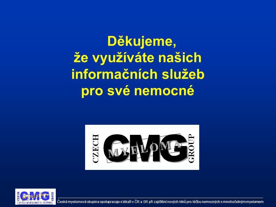 Česká myelomová skupina spolupracuje s lékaři v ČR a SR při zajištění nových léků pro léčbu nemocných s mnohočetným myelomem Děkujeme, že využíváte na