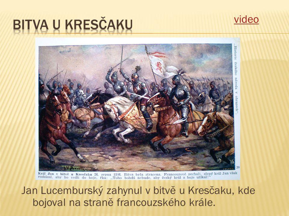 Jan Lucemburský zahynul v bitvě u Kresčaku, kde bojoval na straně francouzského krále. video