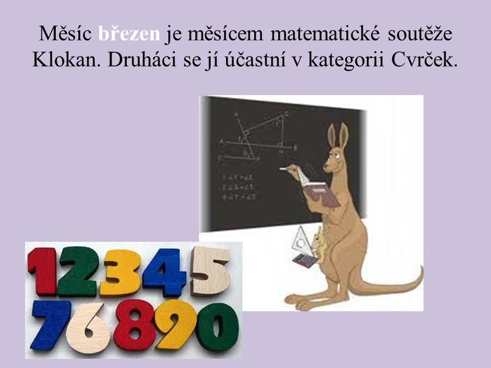 Měsíc březen je měsícem matematické soutěže Klokan. Druháci se jí účastní v kategorii Cvrček.