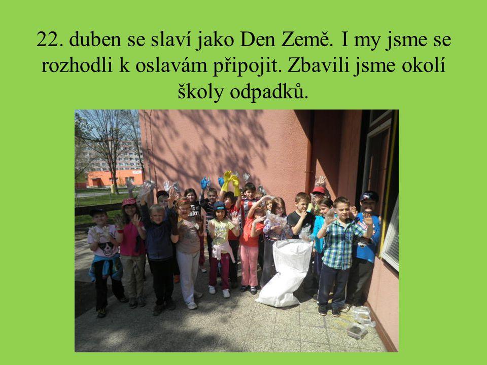 22. duben se slaví jako Den Země. I my jsme se rozhodli k oslavám připojit.