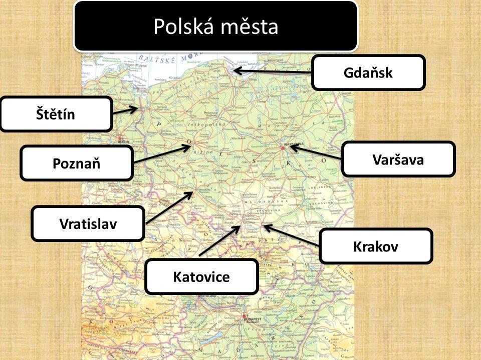 Polská města Poznaň Gdaňsk Štětín Varšava Vratislav Katovice Krakov