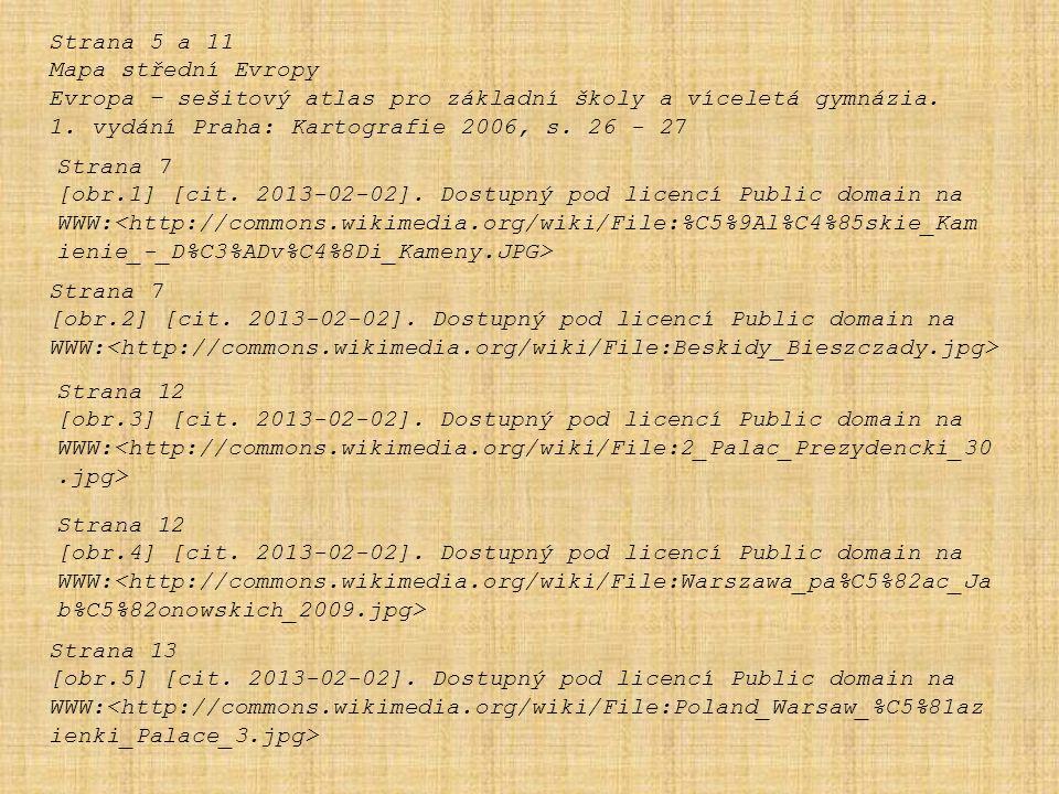 Strana 7 [obr.1] [cit. 2013-02-02]. Dostupný pod licencí Public domain na WWW: Strana 5 a 11 Mapa střední Evropy Evropa – sešitový atlas pro základní