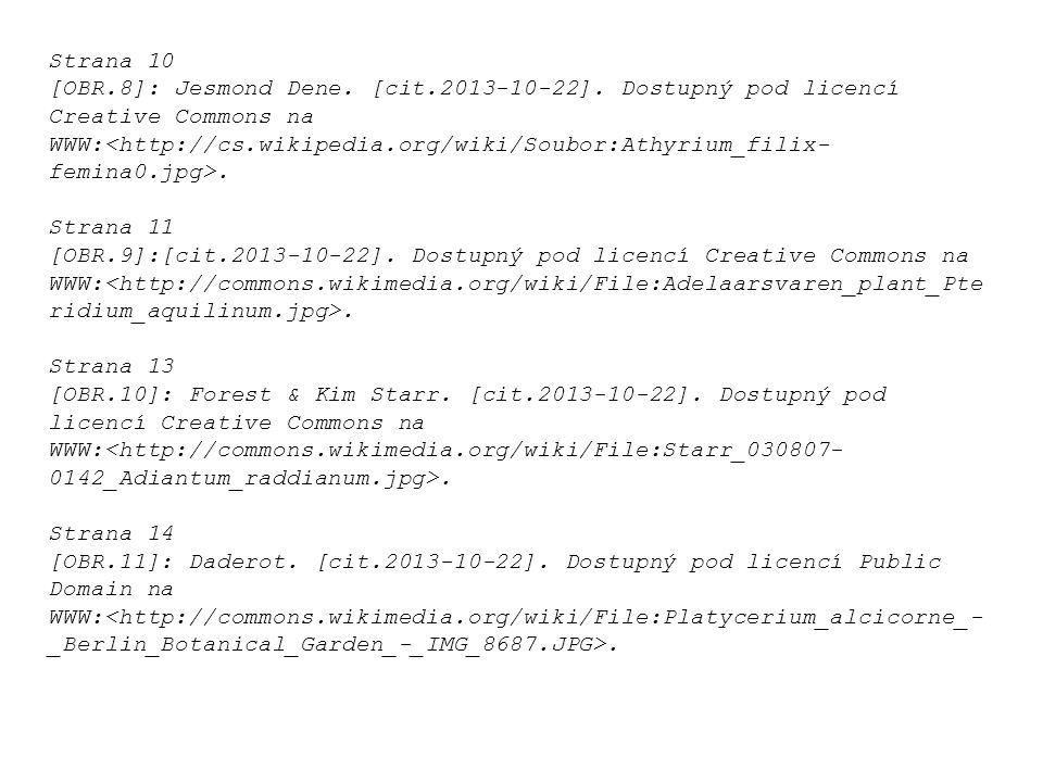 Strana 10 [OBR.8]: Jesmond Dene. [cit.2013-10-22]. Dostupný pod licencí Creative Commons na WWW:. Strana 11 [OBR.9]:[cit.2013-10-22]. Dostupný pod lic