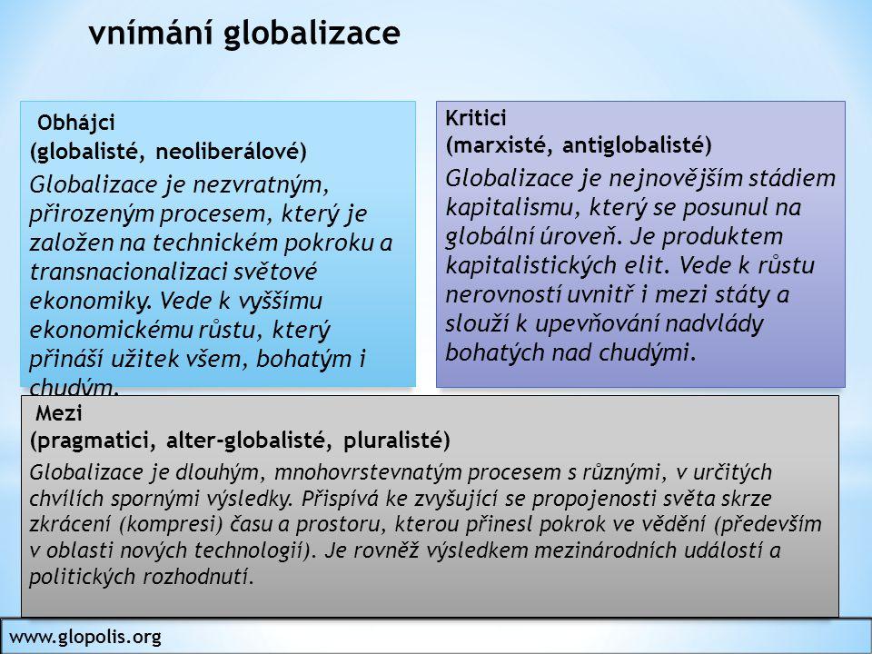 Důsledek kulturní globalizace: * potlačování kulturní rozmanitosti * vytváření univerzální globální kultury * někdy naopak vede k uvědomění si vlastní kultury