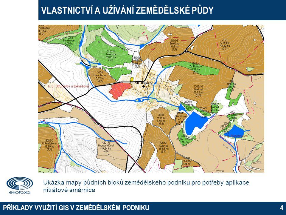  Vlastnictví a užívání zemědělské půdy  Mapové portály státní správy  Komunikace se státní správou  Online žádosti o dotace  Podrobné informace o pozemku Výnosové mapy Půdní vlastnosti Monitoring biomasy Přesné zemědělství - aplikační mapy  Informace z terénu  Informační systémy o půdě KOMUNIKACE SE STÁTNÍ SPRÁVOU PŘÍKLADY VYUŽITÍ GIS V ZEMĚDĚLSKÉM PODNIKU15