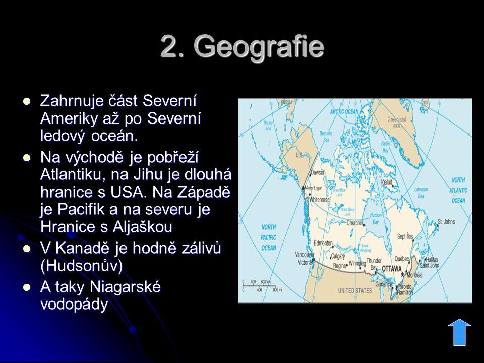 2.Geografie Zahrnuje část Severní Ameriky až po Severní ledový oceán.
