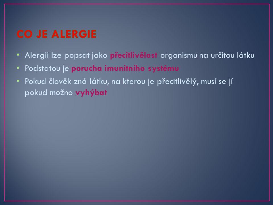 Alergii lze popsat jako přecitlivělost organismu na určitou látku Podstatou je porucha imunitního systému Pokud člověk zná látku, na kterou je přecitl