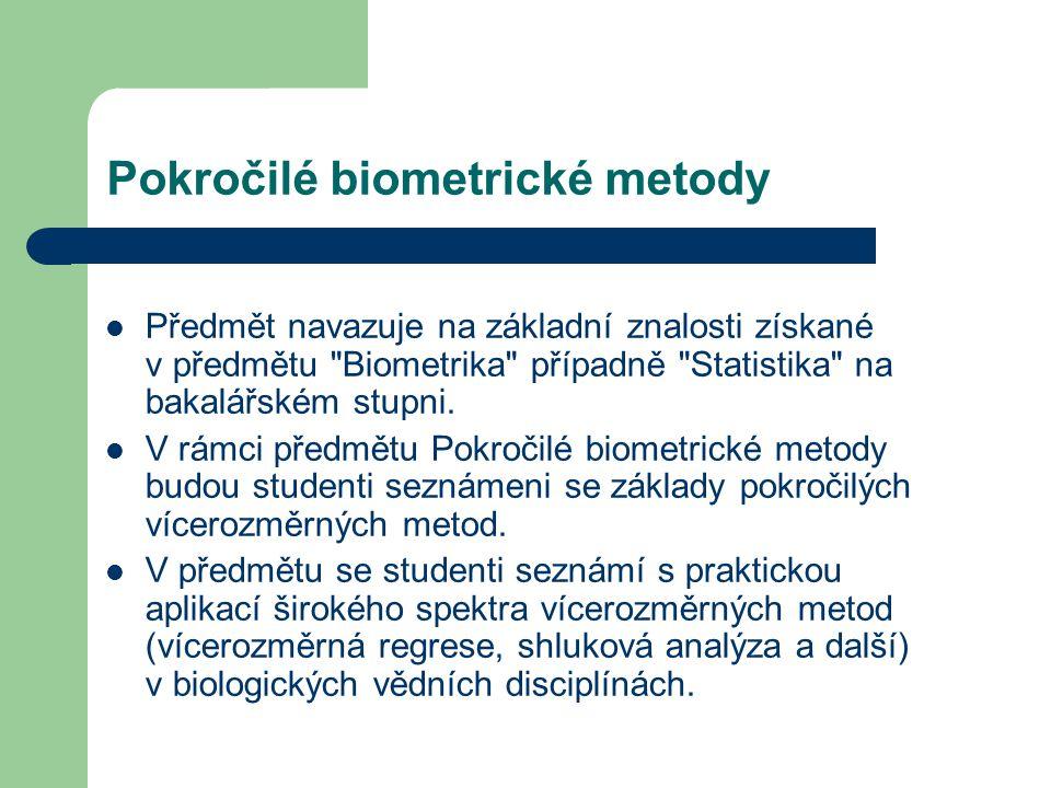 Pokročilé biometrické metody Předmět navazuje na základní znalosti získané v předmětu