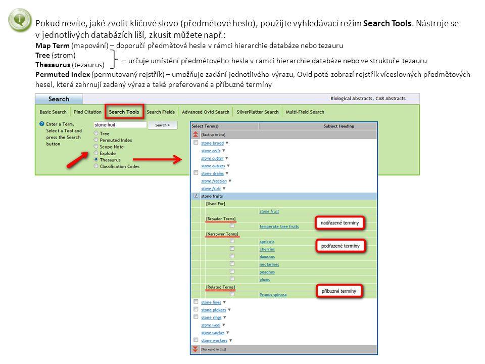 Pokud nevíte, jaké zvolit klíčové slovo (předmětové heslo), použijte vyhledávací režim Search Tools. Nástroje se v jednotlivých databázích liší, zkusi