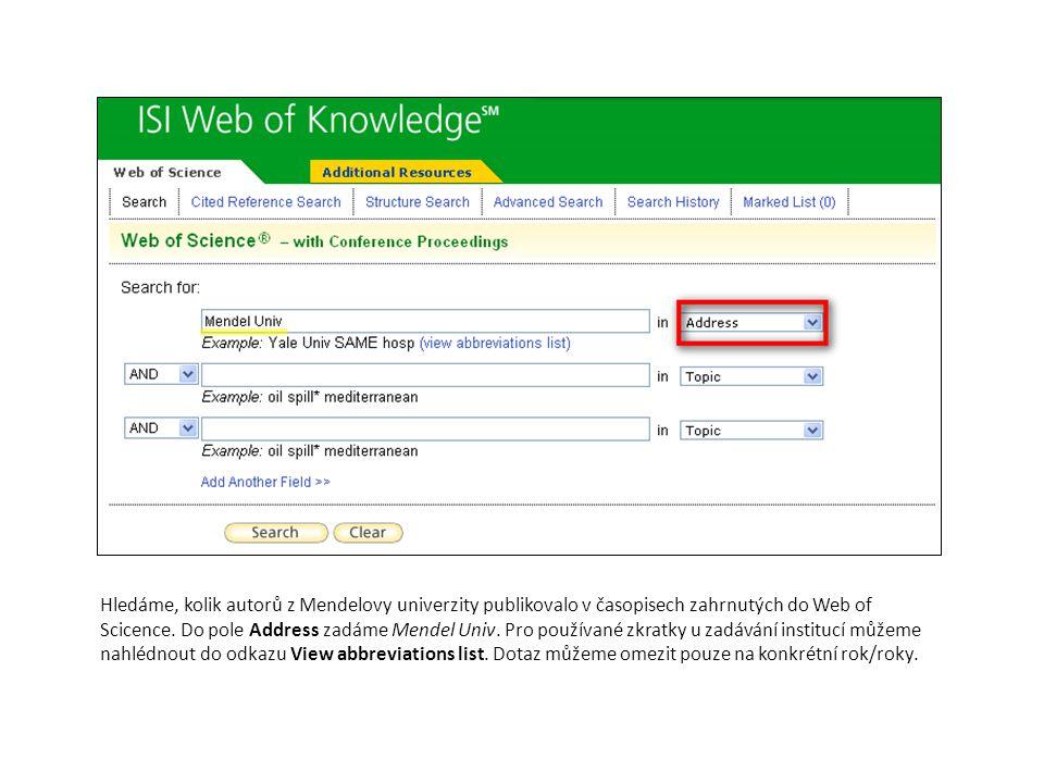 Hledáme, kolik autorů z Mendelovy univerzity publikovalo v časopisech zahrnutých do Web of Scicence. Do pole Address zadáme Mendel Univ. Pro používané