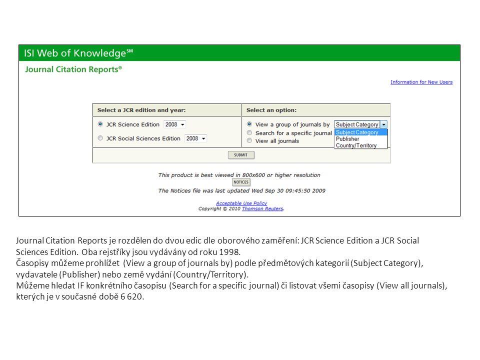 Journal Citation Reports je rozdělen do dvou edic dle oborového zaměření: JCR Science Edition a JCR Social Sciences Edition.