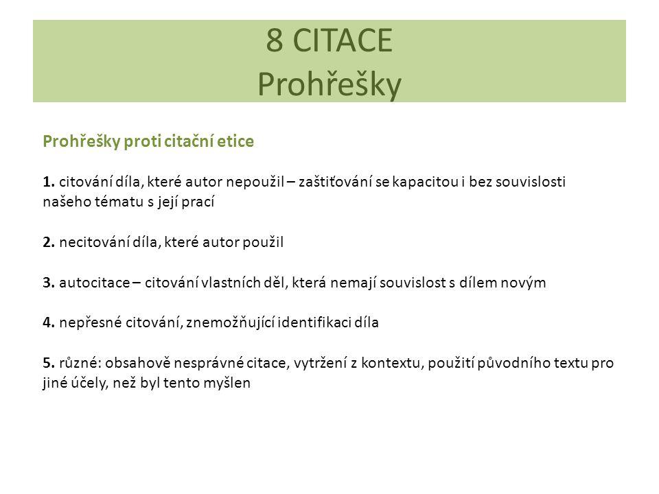 8 CITACE Prohřešky Prohřešky proti citační etice 1.