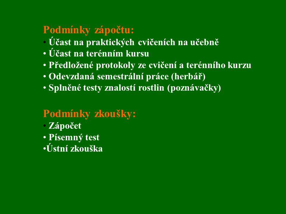 Podmínky zápočtu: Účast na praktických cvičeních na učebně Účast na terénním kursu Předložené protokoly ze cvičení a terénního kurzu Odevzdaná semestrální práce (herbář) Splněné testy znalostí rostlin (poznávačky) Podmínky zkoušky: Zápočet Písemný test Ústní zkouška
