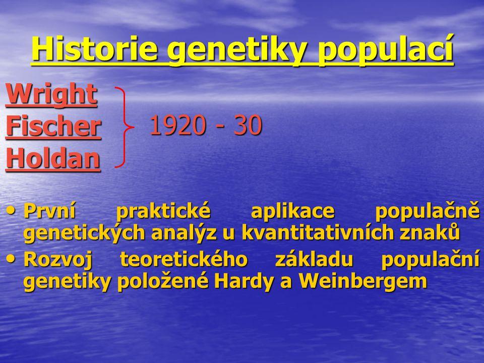 Historie genetiky populací První praktické aplikace populačně genetických analýz u kvantitativních znaků První praktické aplikace populačně genetickýc