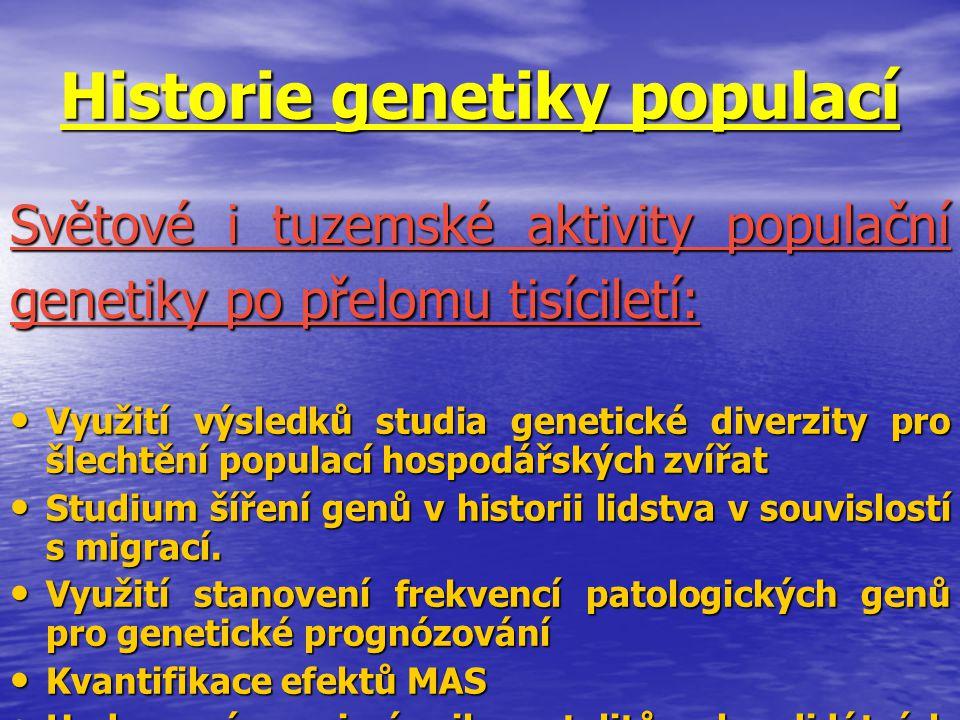 Historie genetiky populací Využití výsledků studia genetické diverzity pro šlechtění populací hospodářských zvířat Využití výsledků studia genetické d
