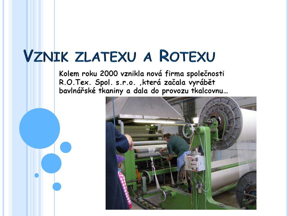 Kolem roku 2000 vznikla nová firma společnosti R.O.Tex. Spol. s.r.o.,která začala vyrábět bavlnářské tkaniny a dala do provozu tkalcovnu…