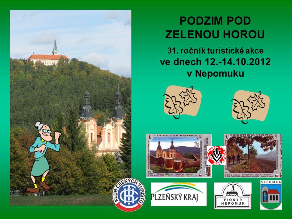 PODZIM POD ZELENOU HOROU 31. ročník turistické akce ve dnech 12.-14.10.2012 v Nepomuku