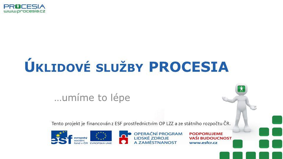 Tento projekt je financován z ESF prostřednictvím OP LZZ a ze státního rozpočtu ČR.