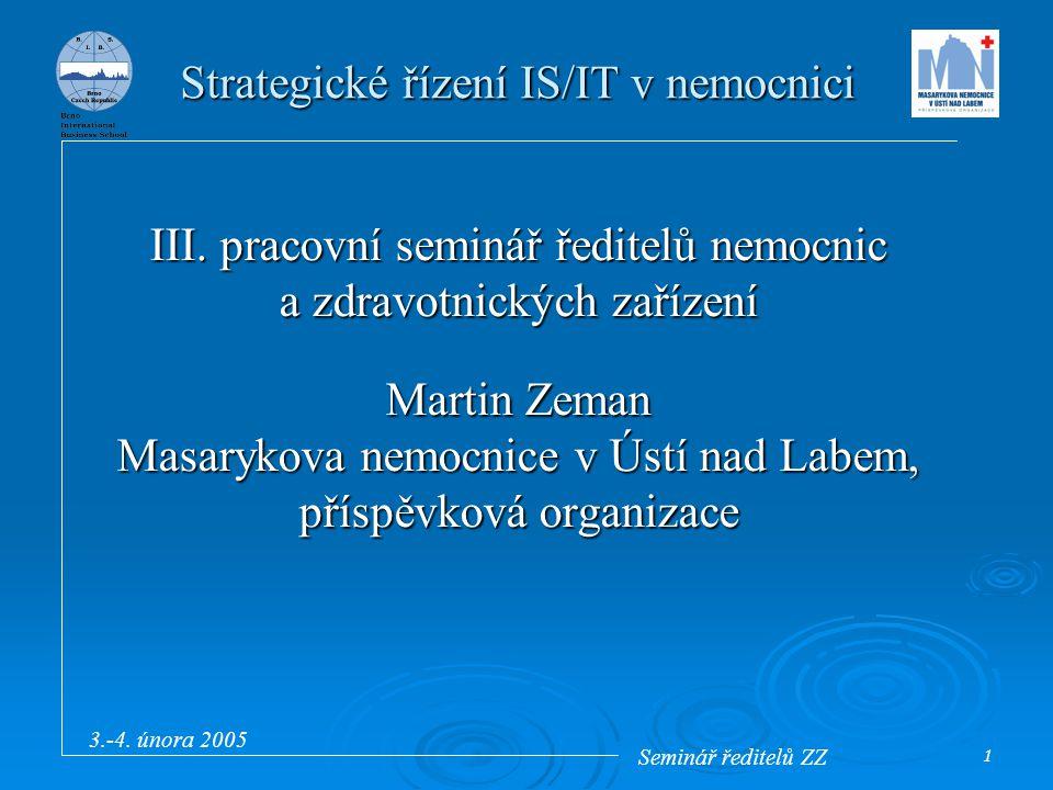 Seminář ředitelů ZZ 3.-4. února 2005 1 III.