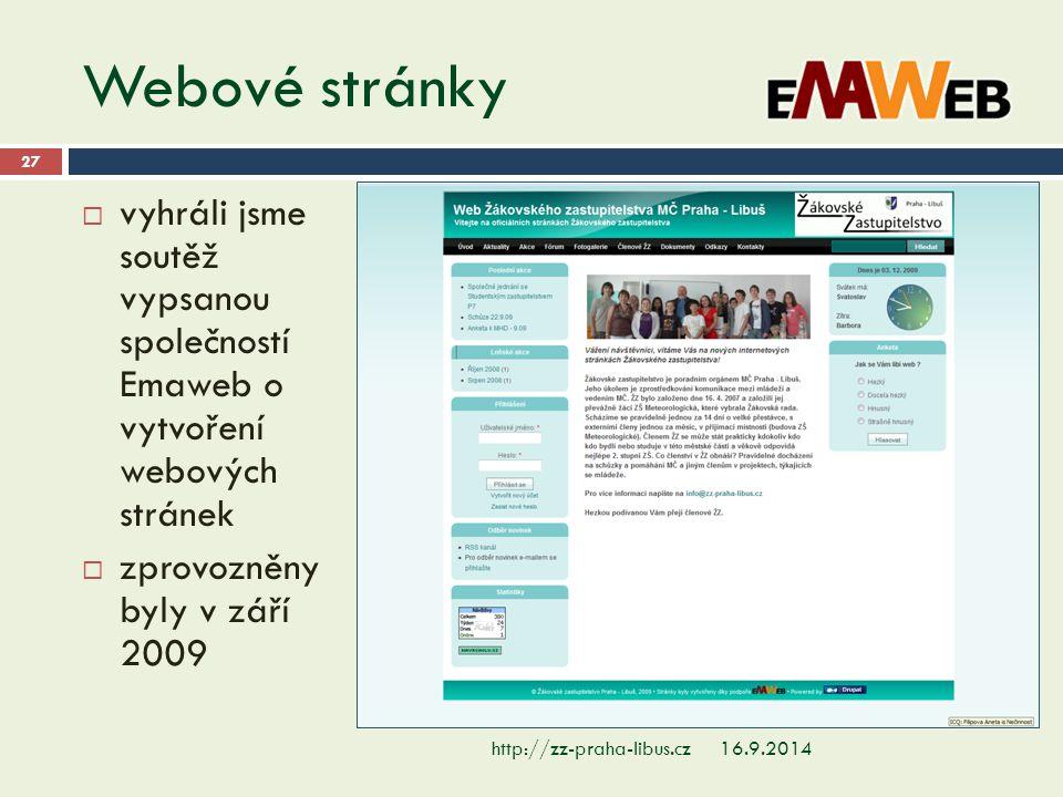 Webové stránky 16.9.2014http://zz-praha-libus.cz 27  vyhráli jsme soutěž vypsanou společností Emaweb o vytvoření webových stránek  zprovozněny byly