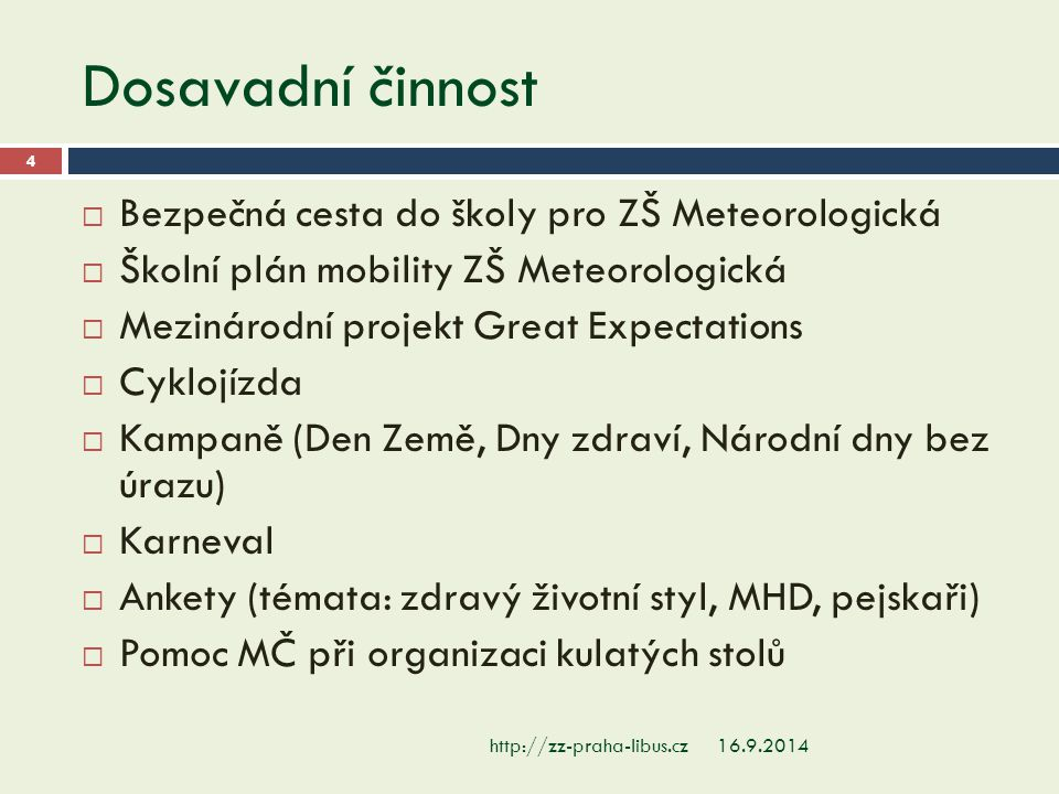 Bezpečná cesta do školy 16.9.2014http://zz-praha-libus.cz 5  spolupráce: o.s.