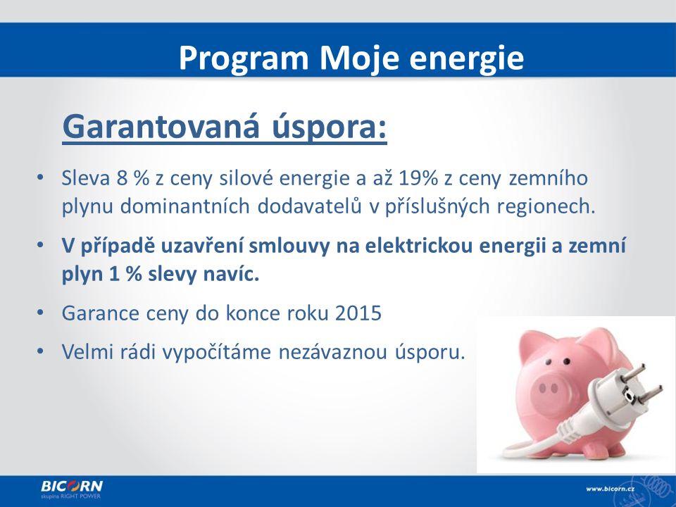 Program Moje energie Garantovaná úspora: Sleva 8 % z ceny silové energie a až 19% z ceny zemního plynu dominantních dodavatelů v příslušných regionech.