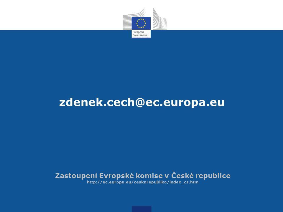zdenek.cech@ec.europa.eu Zastoupení Evropské komise v České republice http://ec.europa.eu/ceskarepublika/index_cs.htm