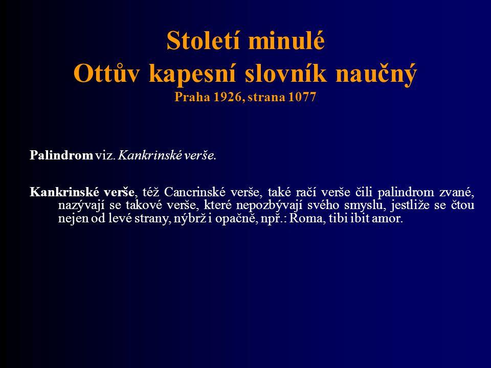 Století minulé Ottův kapesní slovník naučný Praha 1926, strana 1077 Palindrom viz. Kankrinské verše. Kankrinské verše, též Cancrinské verše, také račí
