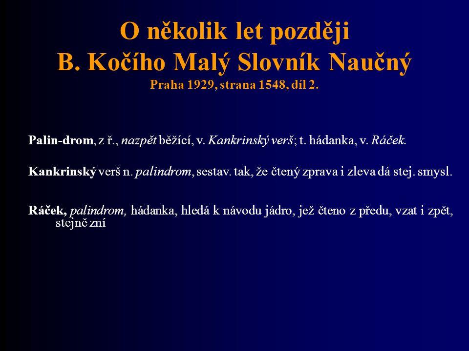 O několik let později B. Kočího Malý Slovník Naučný Praha 1929, strana 1548, díl 2.