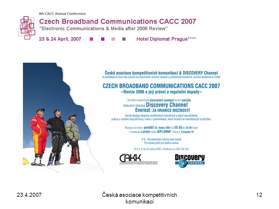 23.4.2007Česká asociace kompetitivních komunikací 12