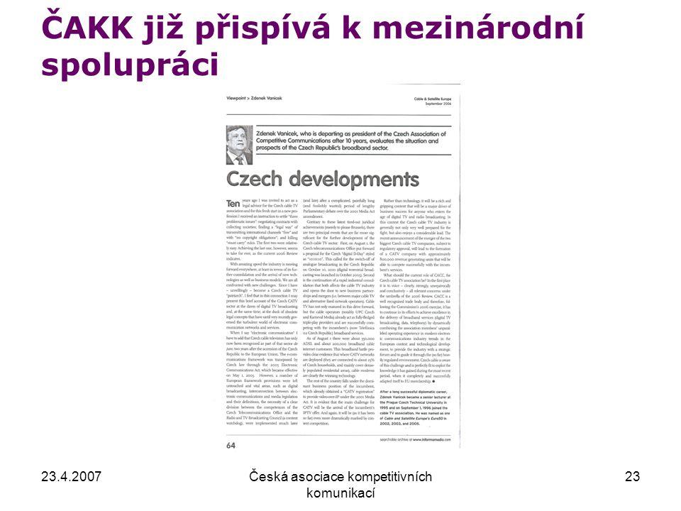 23.4.2007Česká asociace kompetitivních komunikací 23 ČAKK již přispívá k mezinárodní spolupráci