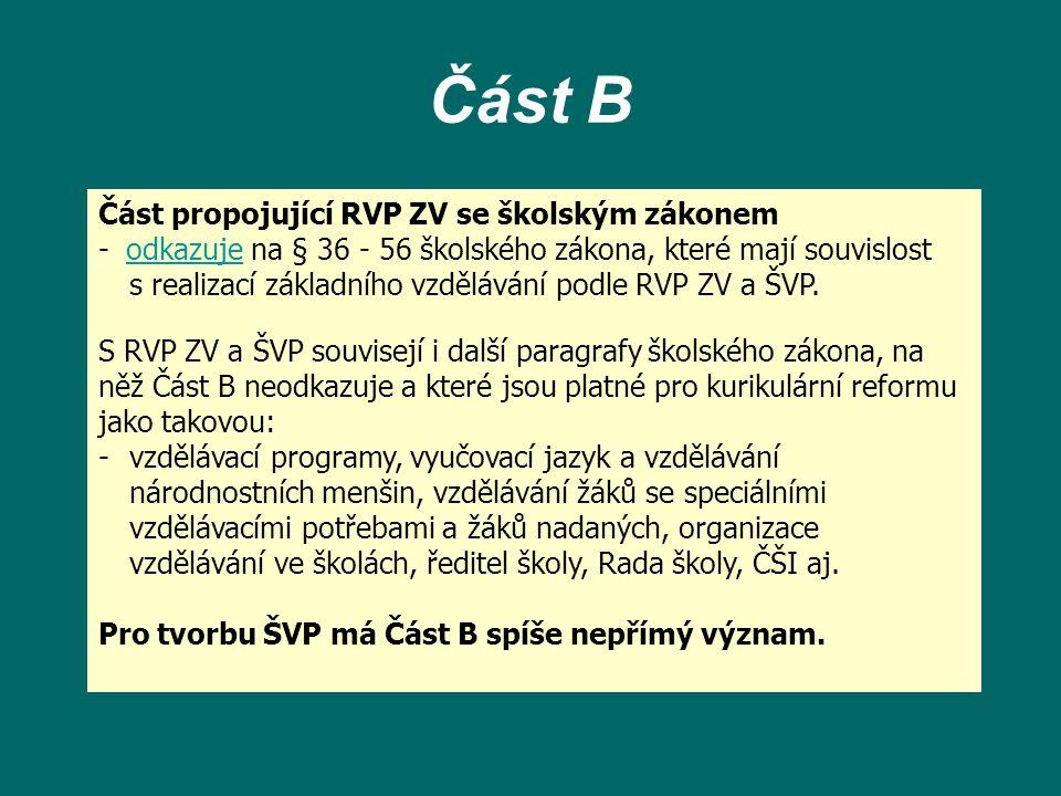 Část propojující RVP ZV se školským zákonem - odkazuje na § 36 - 56 školského zákona, které mají souvislost s realizací základního vzdělávání podle RV