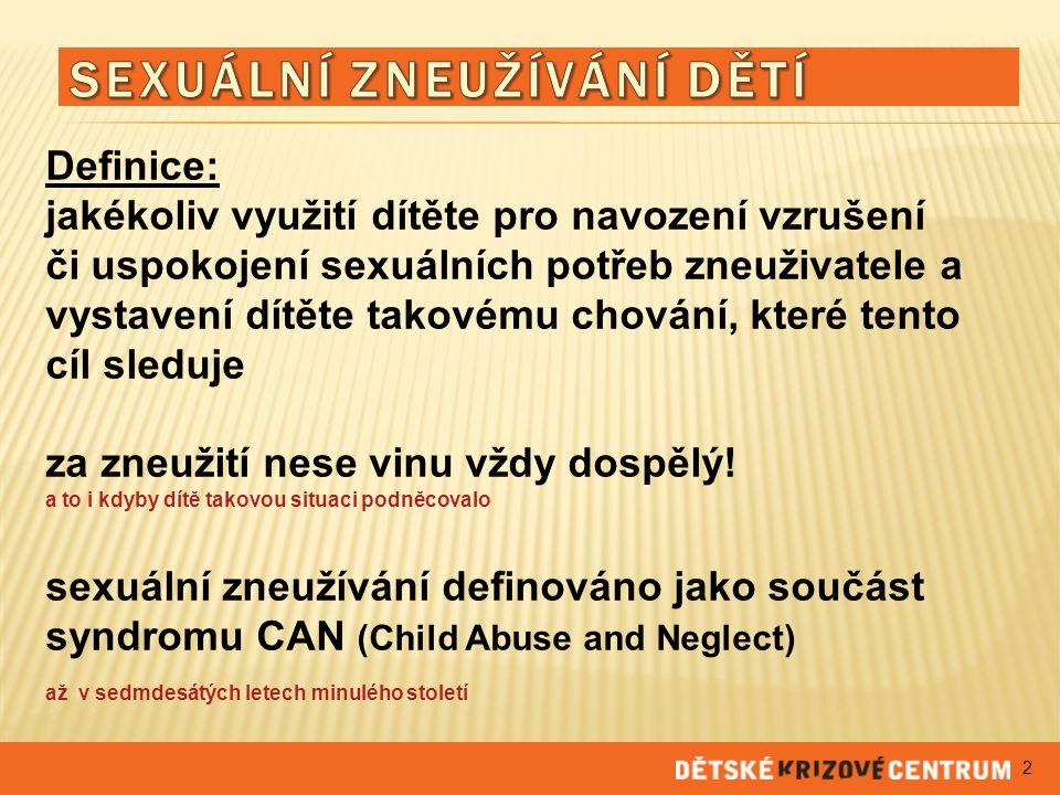 tendence bagatelizovat prevalenci sexuálního zneužívání, a to i mezi odborníky bagatelizování závažnosti dopadu sex.zn.
