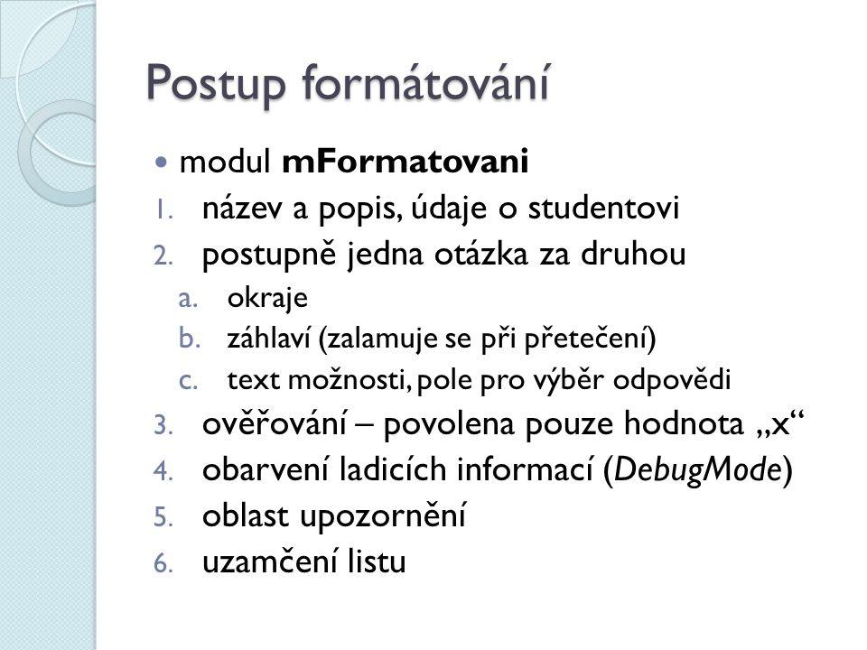 Postup formátování modul mFormatovani 1. název a popis, údaje o studentovi 2.