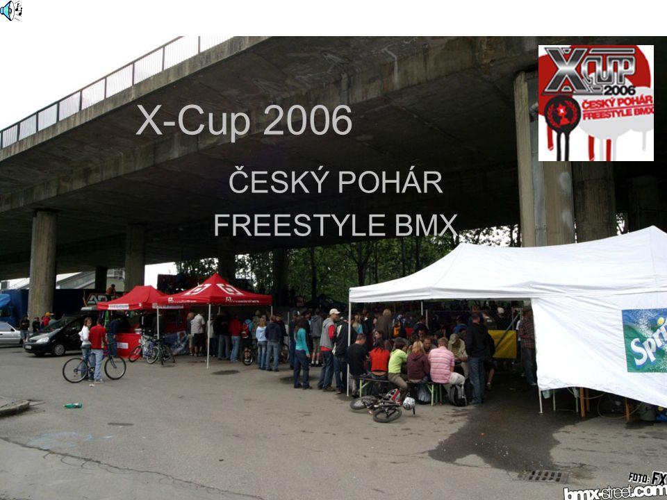 X-Cup 2006 ČESKÝ POHÁR FREESTYLE BMX