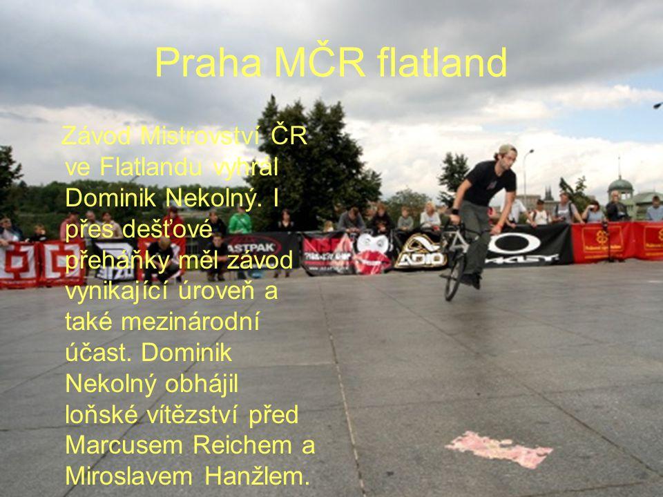 Praha MČR flatland Závod Mistrovství ČR ve Flatlandu vyhrál Dominik Nekolný.