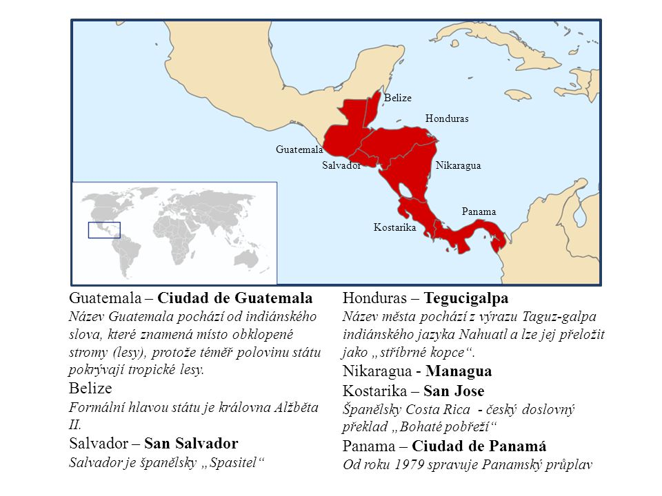 Guatemala – Ciudad de Guatemala Název Guatemala pochází od indiánského slova, které znamená místo obklopené stromy (lesy), protože téměř polovinu stát
