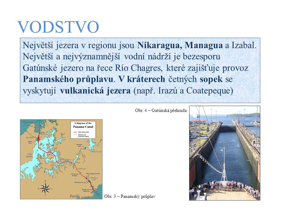 VODSTVO Obr. 3 – Panamský průplav Obr. 4 – Gatúnská přehrada Největší jezera v regionu jsou Nikaragua, Managua a Izabal. Největší a nejvýznamnější vod